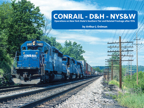 CONRAIL – D&H – NYS&W:<br> Operations on New York State's Southern Tier and Related Trackage after 1976 (eBook)
