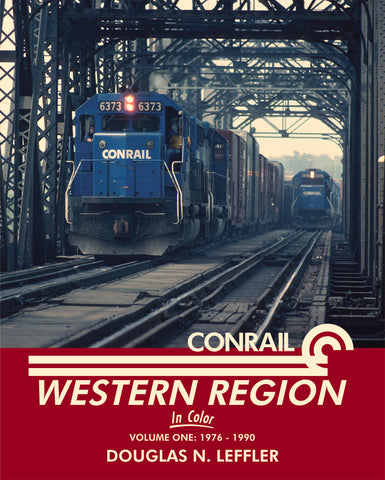 Conrail Western Region In Color Volume One: 1976-1990