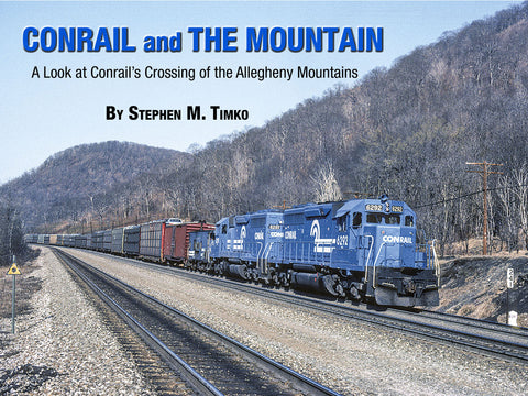 Conrail and the Mountain: A Look at Conrail's Crossing of the Allegheny Mountains (eBook)