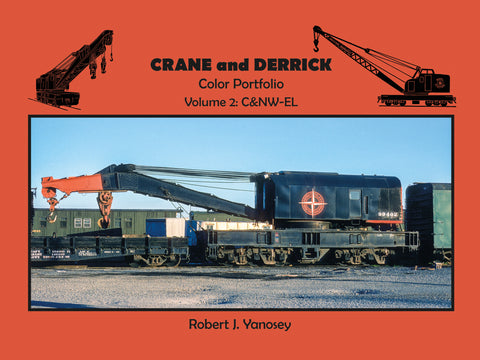 Crane and Derrick Color Portfolio Volume 2: C&NW-EL (eBook)