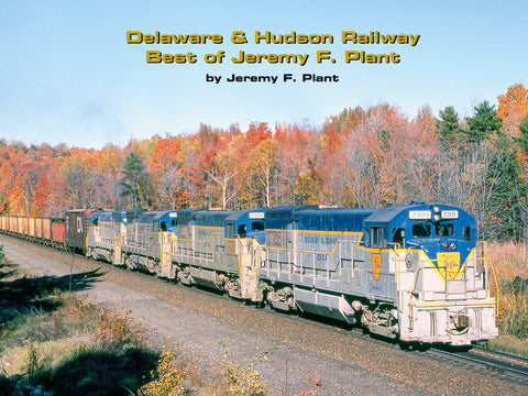 Delaware & Hudson Railway Best of Jeremy F. Plant (eBook)