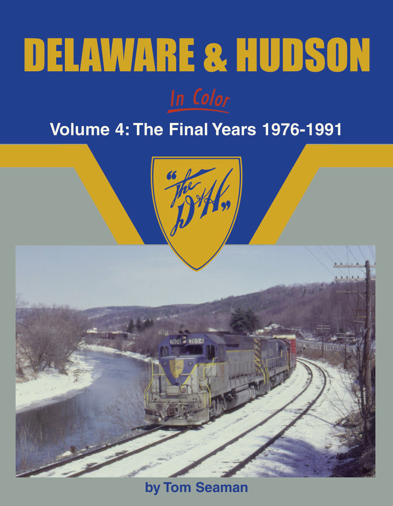 Delaware & Hudson In Color Volume 4