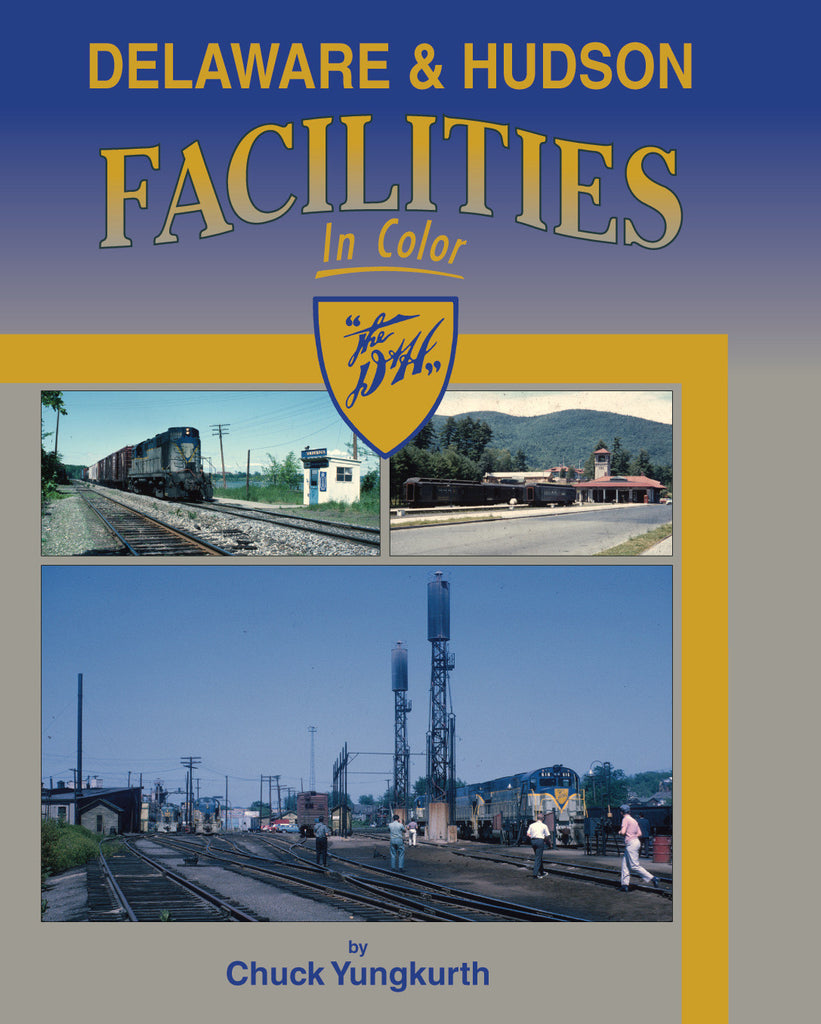Delaware & Hudson Facilities In Color