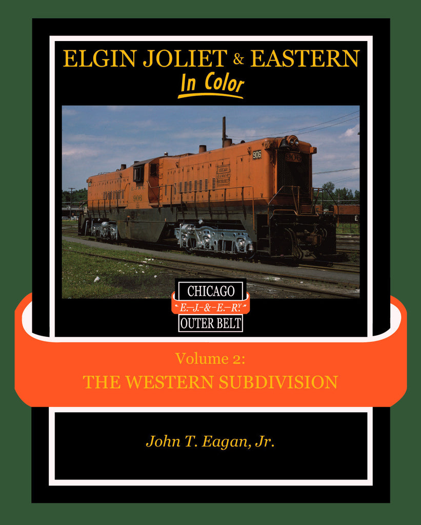 Elgin Joliet & Eastern In Color Vol. 2: Western Subdivision