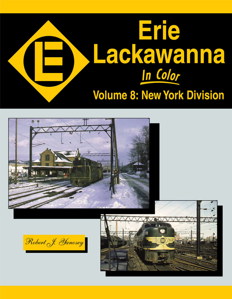 Erie Lackawanna In Color Volume 8: New York Division
