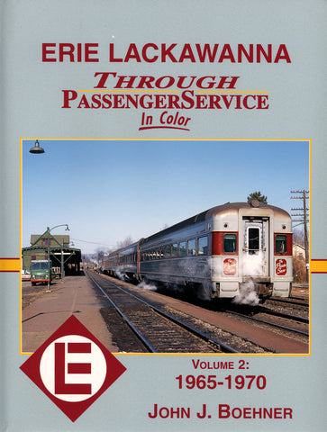 Erie Lackawana Through Passenger Service In Color Vol. 2 1965-1970