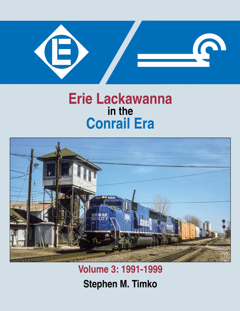 Erie Lackawanna in the Conrail Era Volume 3: 1991-1999