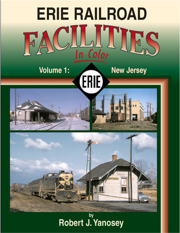 Erie Railroad Facilities In Color Volume 1: New Jersey