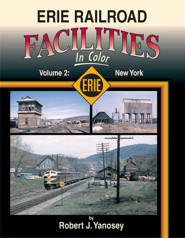 Erie Railroad Facilities In Color Volume 2: New York State