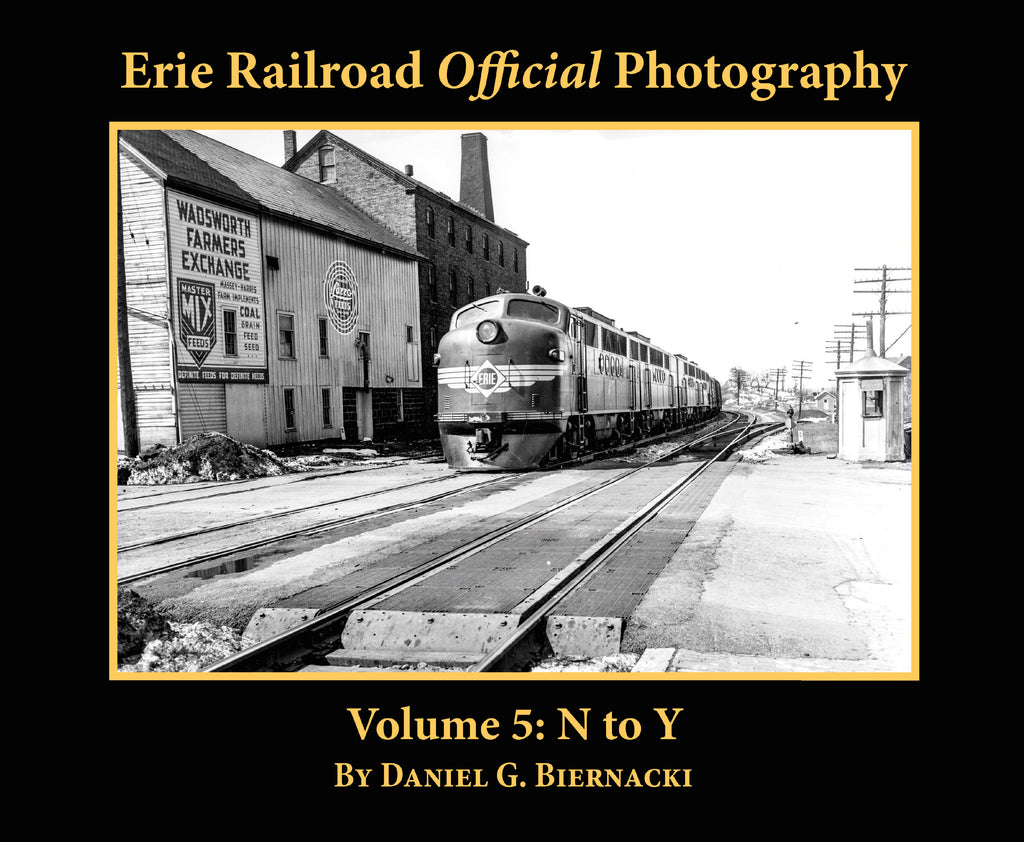 Erie Railroad Official Photography Volume 5: N to Y (Softcover)
