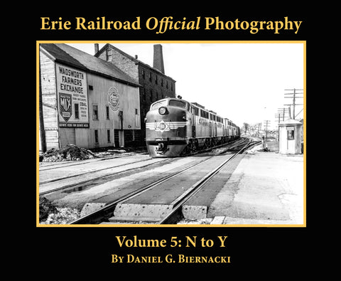 Erie Railroad Official Photography Volume 5: N to Y (Softcover)<br><i><small>April 1, 2020 Release</small></i>