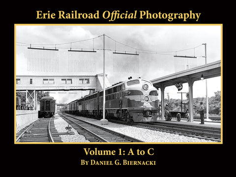 Erie Railroad Official Photography<br/> Volume 1: A to C (eBook)