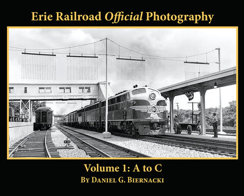 Erie Railroad Official Photography Volume 1: A to C (Softcover)
