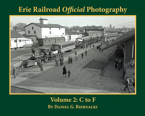 Erie Railroad Official Photography Volume 2: C to F (Softcover)