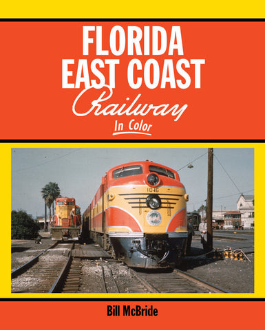 Florida East Coast Railway In Color