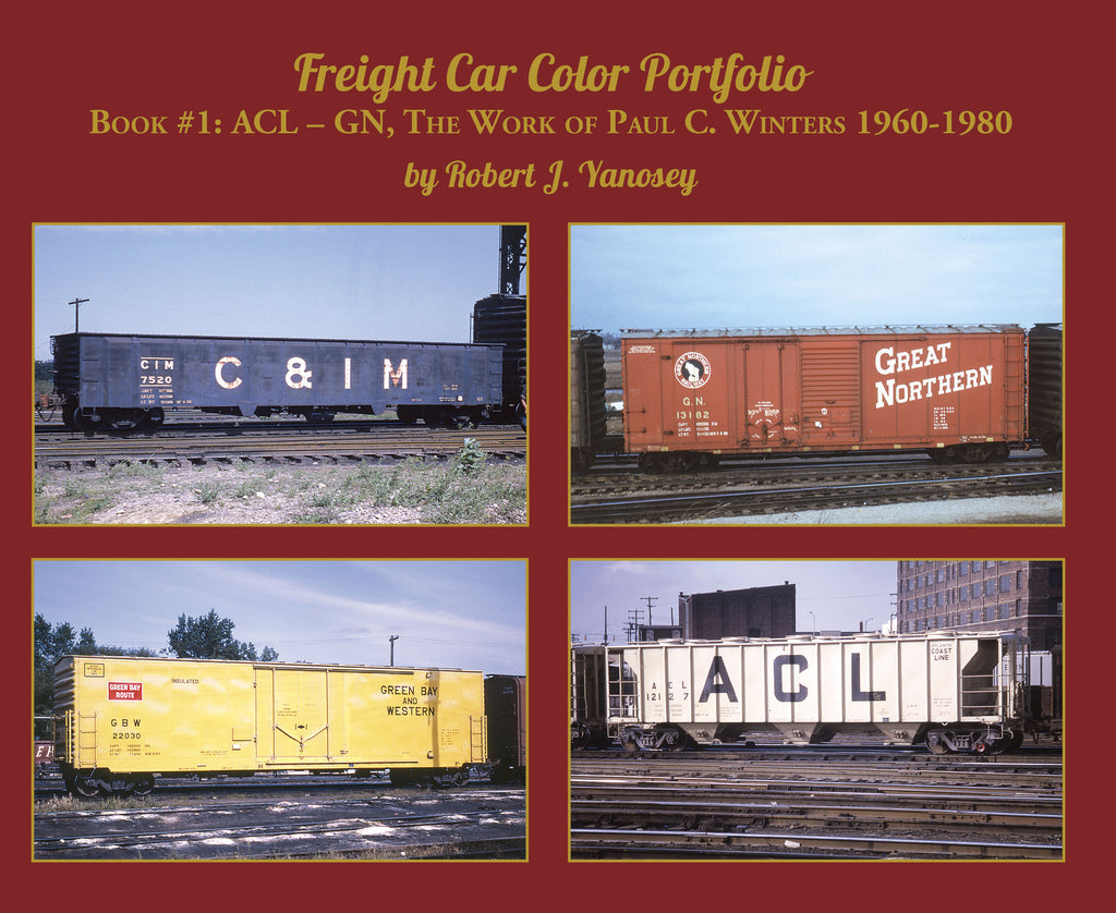 Freight Car Color Portfolio Book #1: ACL-GN, the Work of Paul C. Winters 1960-1980 (Softcover)<br><i><small>Available June 1, 2017</small></i>