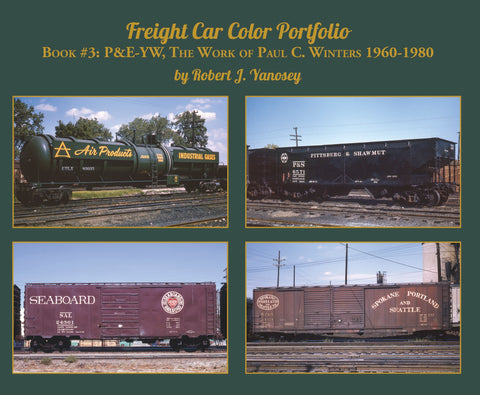 Freight Car Color Portfolio Book #3 P&E-YW, The Work of Paul C. Winters 1960-1980 (Softcover)<br><i><small>Available April 1, 2018</small></i>