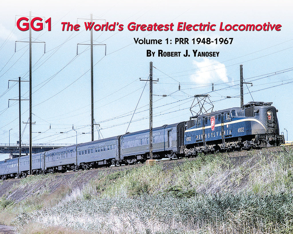 GG1: The World's Greatest Electric Locomotive Vol. 1 PRR 1948-67 (Softcover)