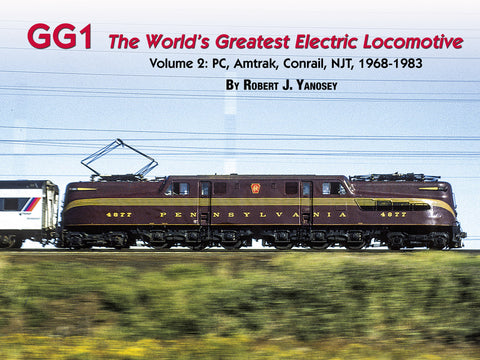 GG1: The World's Greatest Electric Locomotive<br>Volume 2: PC, Amtrak, Conrail, NJT, 1968-1973 (eBook)