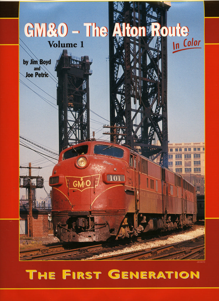 GM&O The Alton Route In Color Volume 1: The First Generation