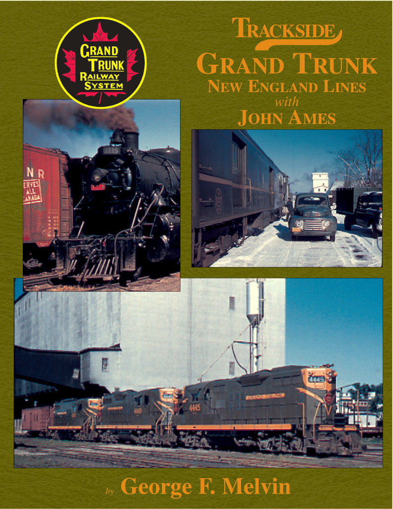 Trackside Grand Trunk (New England Lines) with John Ames (Trk #57)