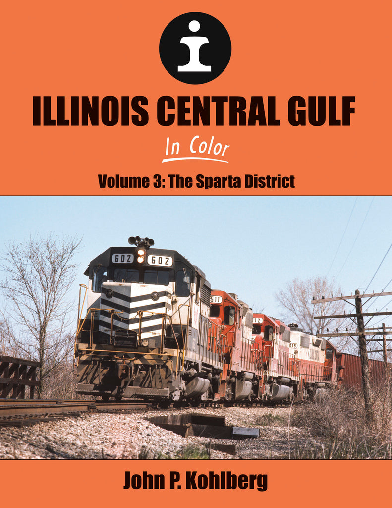 Illinois Central Gulf In Color V3: Sparta District<br><i><small>Available October 1, 2019</small></i>