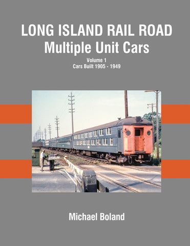 Long Island Rail Road Multiple Unit Cars Volume 1: Cars Built 1905-1949