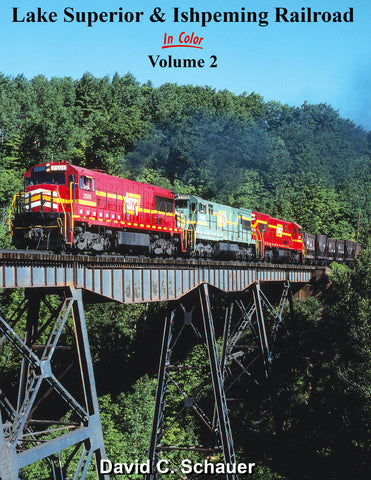 Lake Superior & Ishpeming Railroad In Color Volume 2