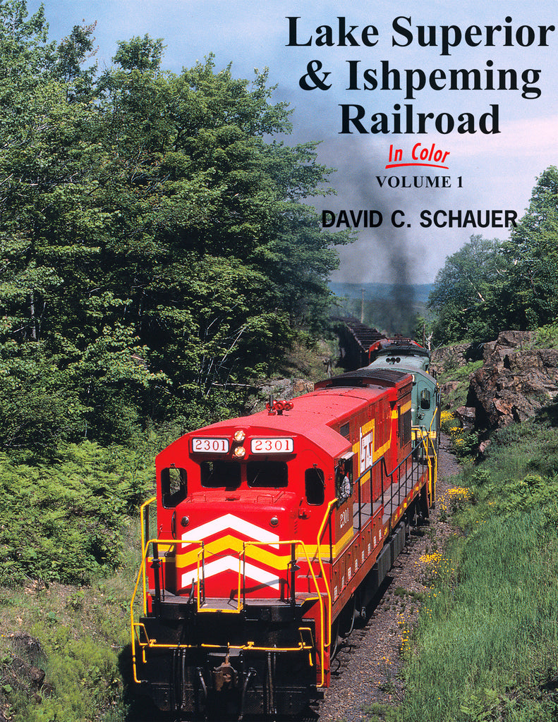 Lake Superior & Ishpeming Railroad In Color Volume 1