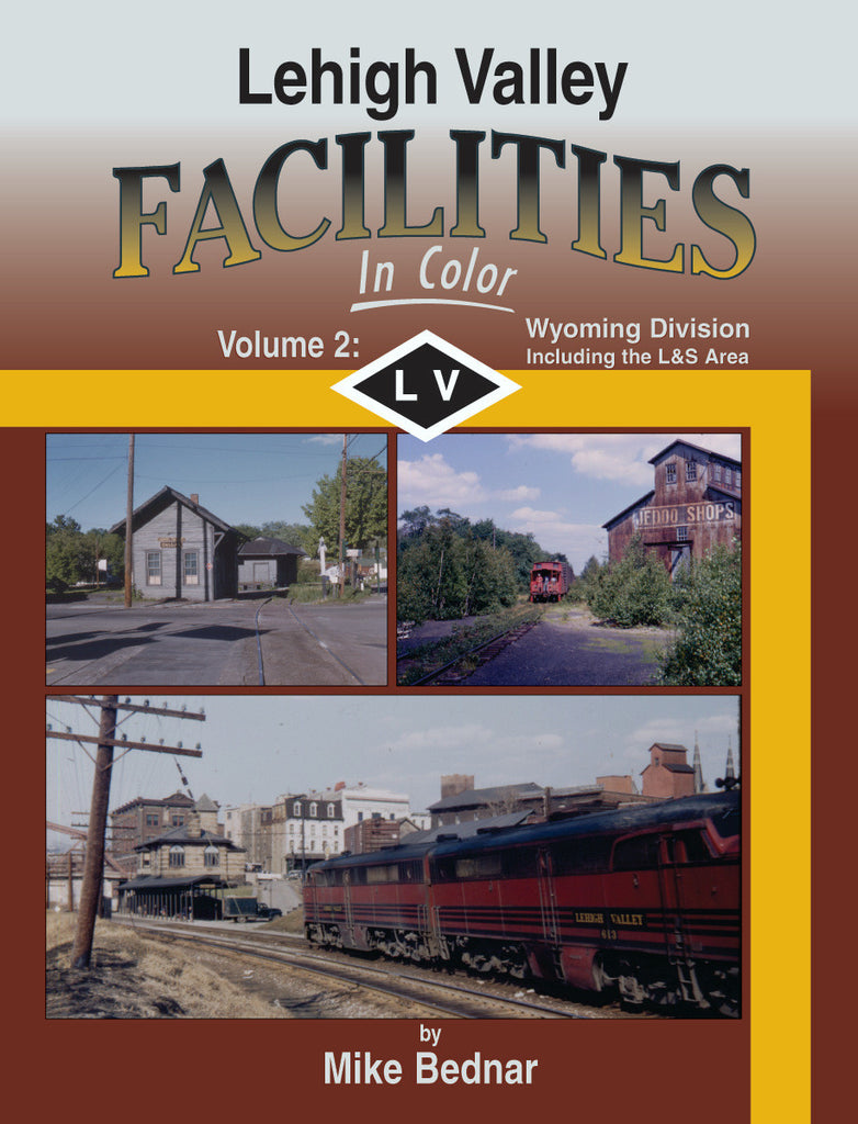 Lehigh Valley Facilities In Color Volume 2: Wyoming Division