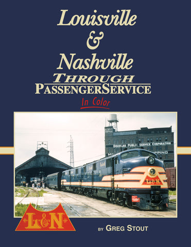 Louisville & Nashville Through Passenger Service In Color<br><i><small>January 5, 2020 Release</small></i>