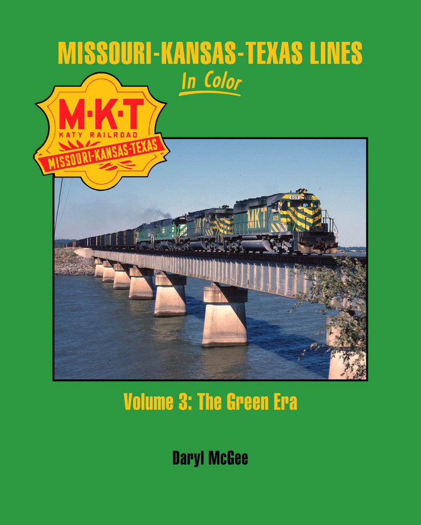 Missouri-Kansas-Texas Lines In Color Vol. 3: The Green Era
