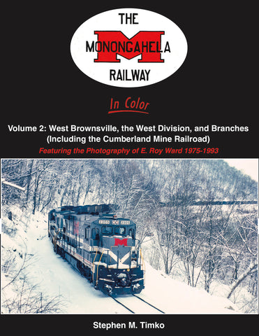 The Monongahela Railway In Color Volume 2: West Brownsville, the West Division, and Branches 1975-1993<br><i><small>February 1, 2020 Release</small></i>