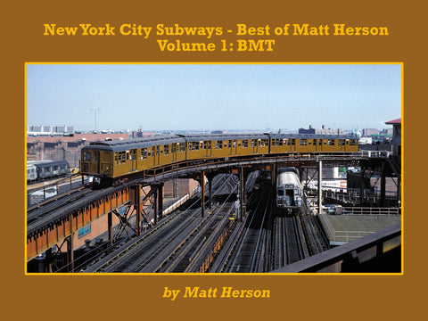 New York City Subways - Best of Matt Herson Volume 1: BMT  (eBook)
