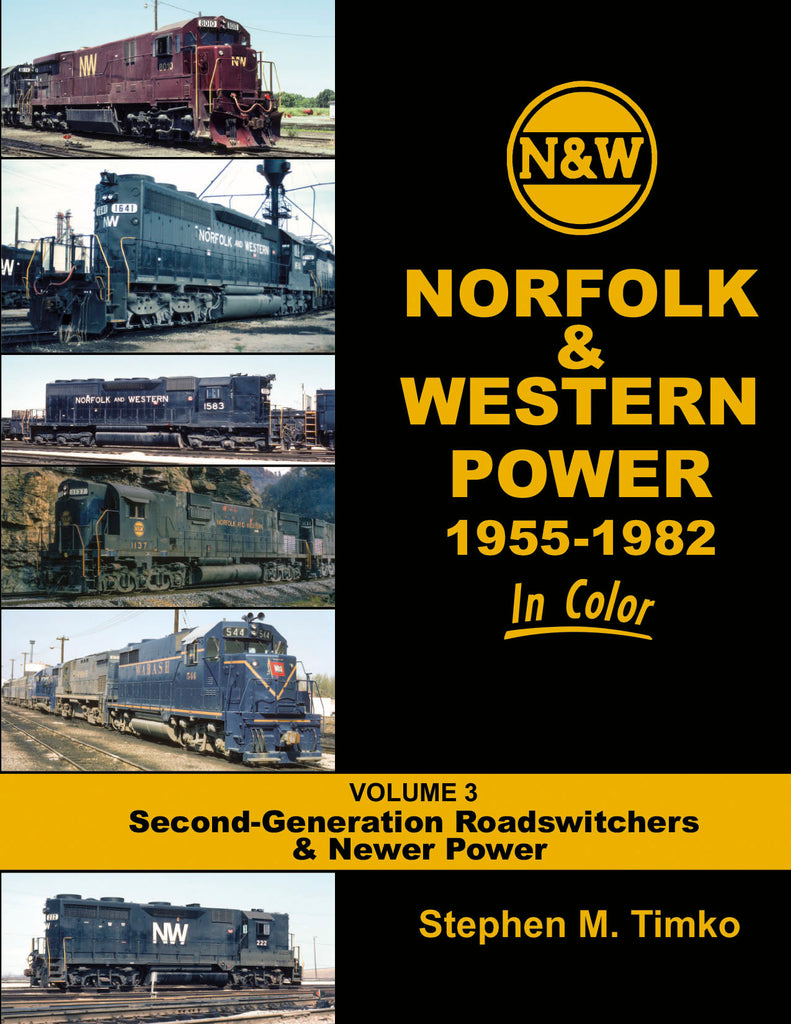 Norfolk & Western Power 1955-82 In Color V3: 2nd Gen. Roadswitchers & Newer Power<br><i><small>September 1, 2019 Release</small></i>