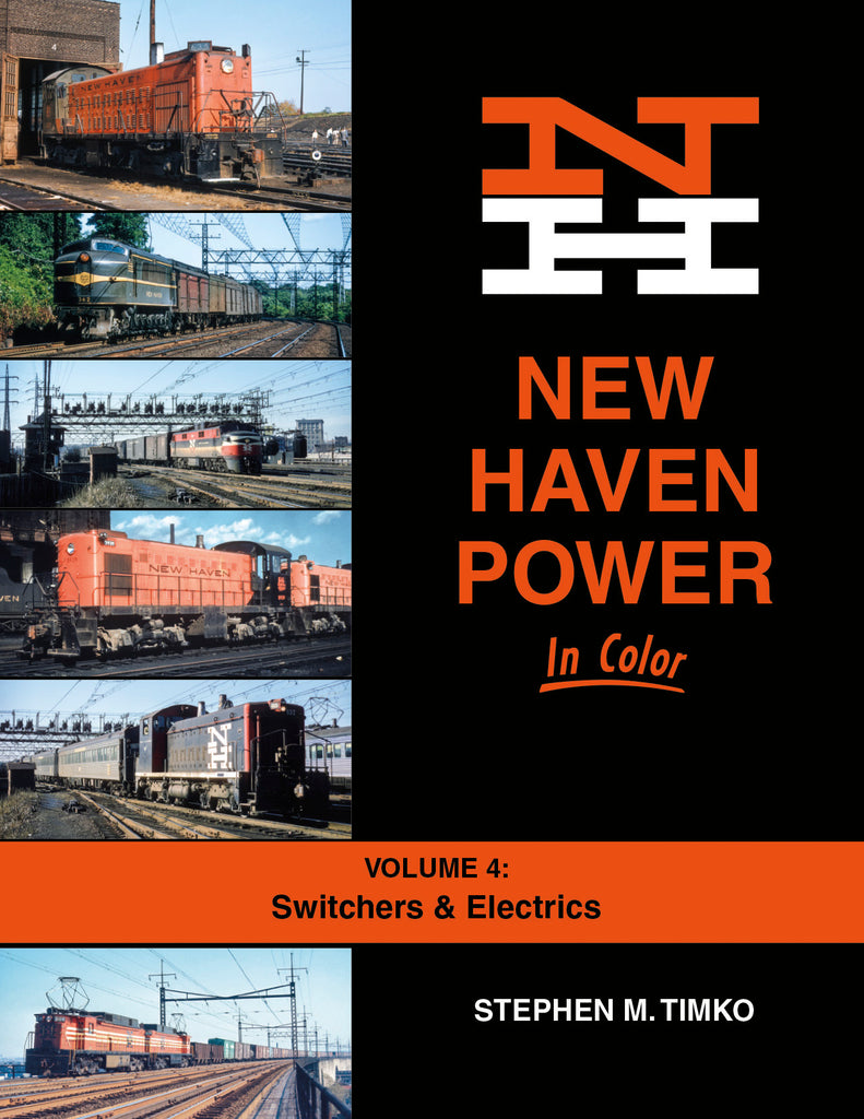 New Haven Power In Color Volume 4: Switchers & Electrics<br><i><small>May 1, 2021 Release</small></i>