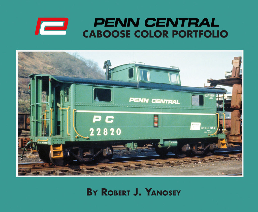 Penn Central Caboose Color Portfolio (Softcover)<br><i><small>August 1, 2020 Release</small></i>