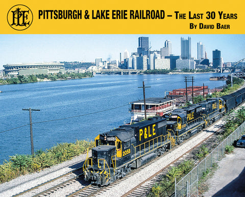 Pittsburgh & Lake Erie Railroad - The Last 30 Years (Softcover)