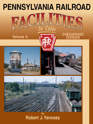 Pennsylvania Railroad Facilities In Color Volume 4: Chesapeake Division