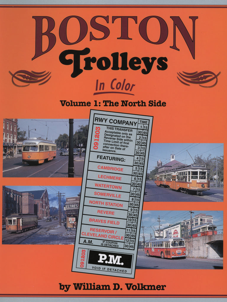 Boston Trolleys In Color Volume 1: The North Side