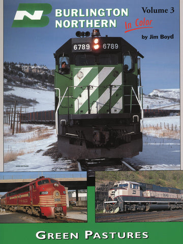 Burlington Northern In Color Volume 3: Green Pastures (Digital Reprint)