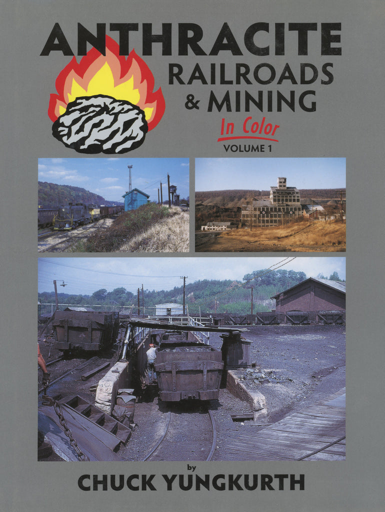 Anthracite Railroads & Mining In Color Volume 1 (Digital Reprint)