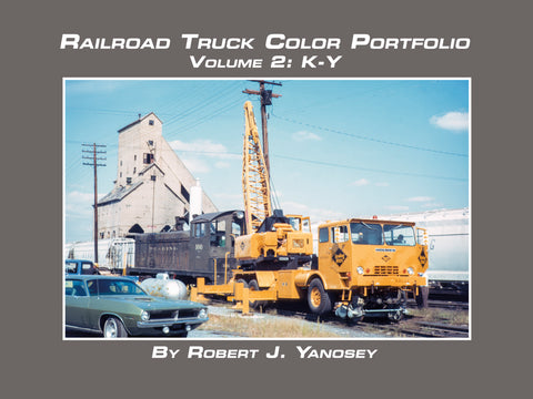Railroad Truck Color Portfolio Volume 2: K-Y (eBook)