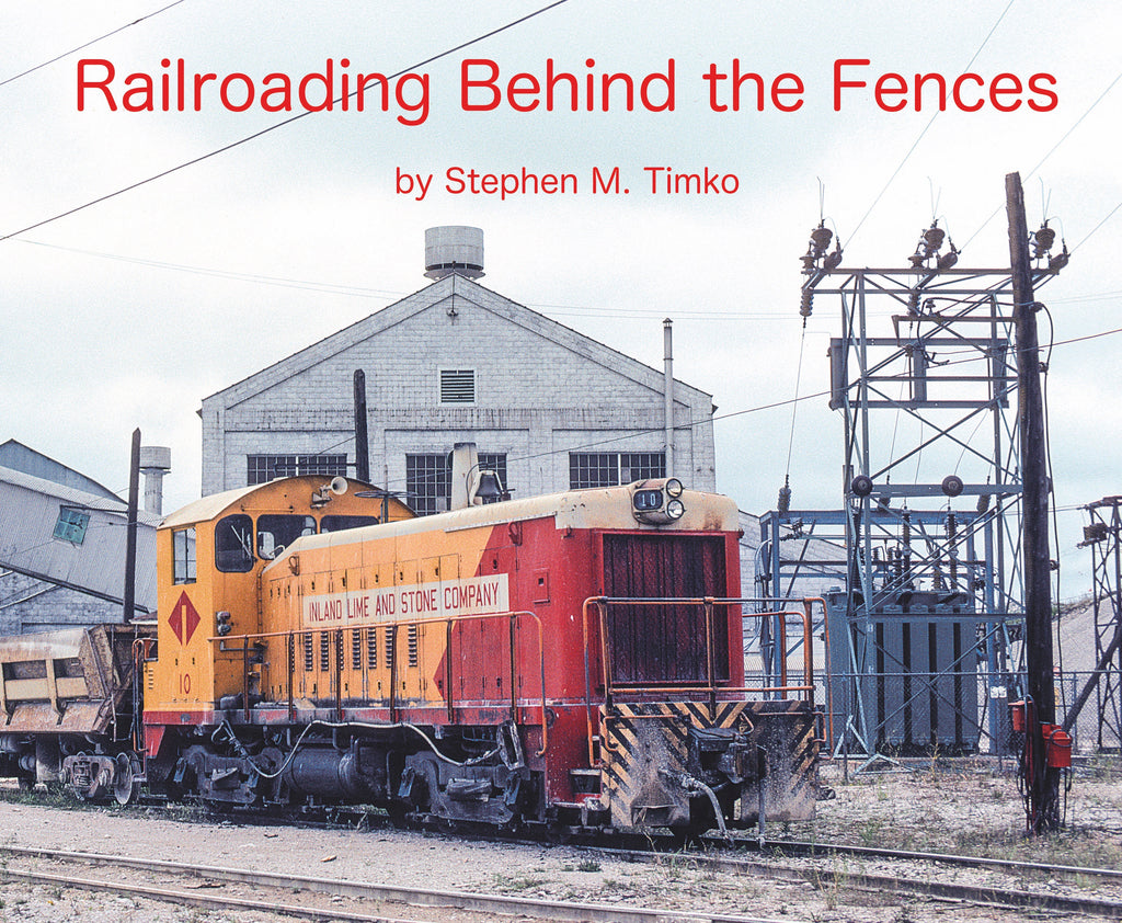 Railroading Behind the Fences (Softcover)
