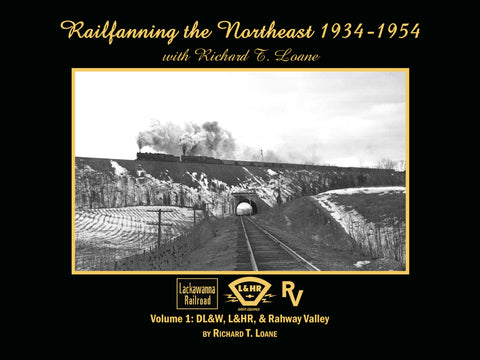 Railfanning the Northeast 1934-1954 with Richard T. Loane Volume 1 (eBook)