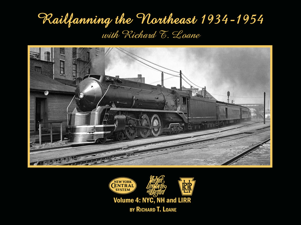 Railfanning the Northeast 1934-1954 with Richard T. Loane Volume 4:  NYC, NH and LIRR (eBook)