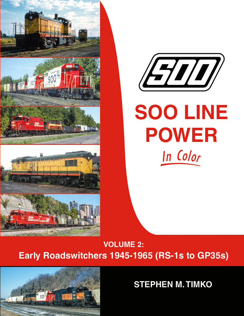 Soo Line Power In Color Volume 2: Early Roadswitchers 1945-1965 (RS-Is to GP35s)<br><i><small>March 1, 2022 Release</small></i>