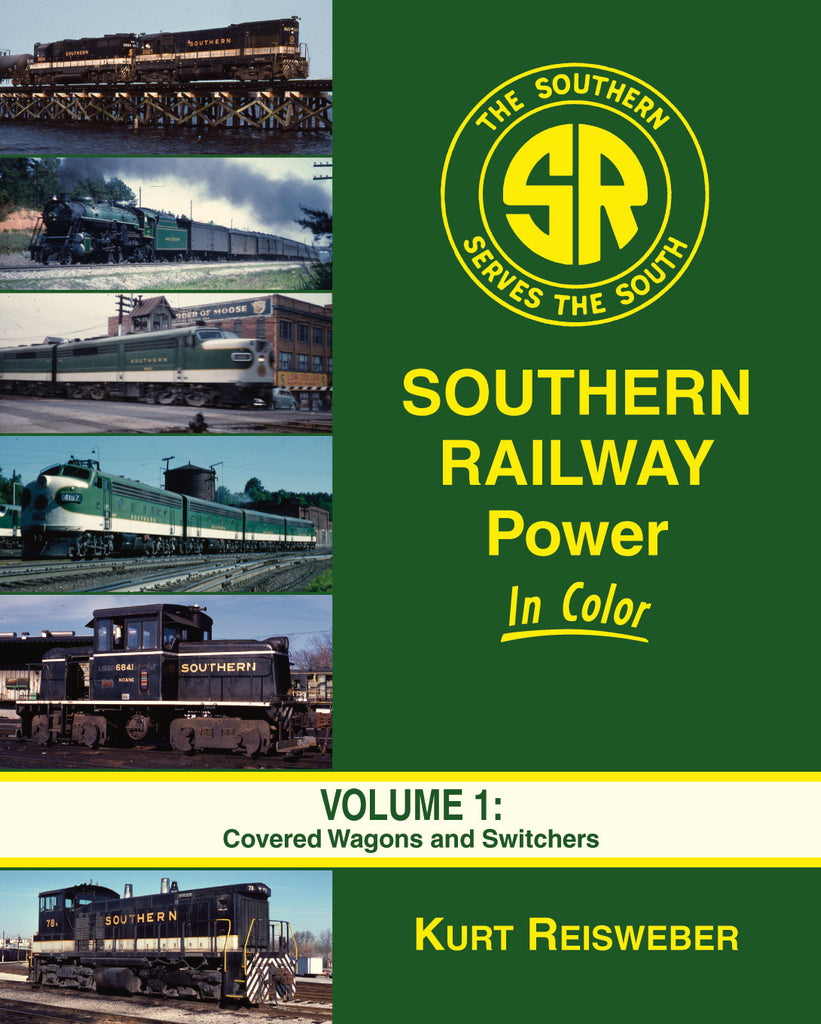 Southern Railway Power In Color Volume 1: Covered Wagons and Switchers