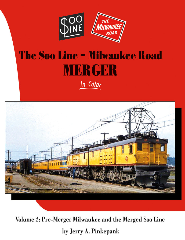 Soo Line-Milwaukee Road Merger In Color Volume 2: More Pre-Merger Milwaukee and the Merged Soo Line<br><i><small>August 1, 2021 Release</small></i>