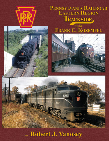 Pennsylvania Railroad Eastern Region Trackside With Frank C. Kozempel (Trk #112)